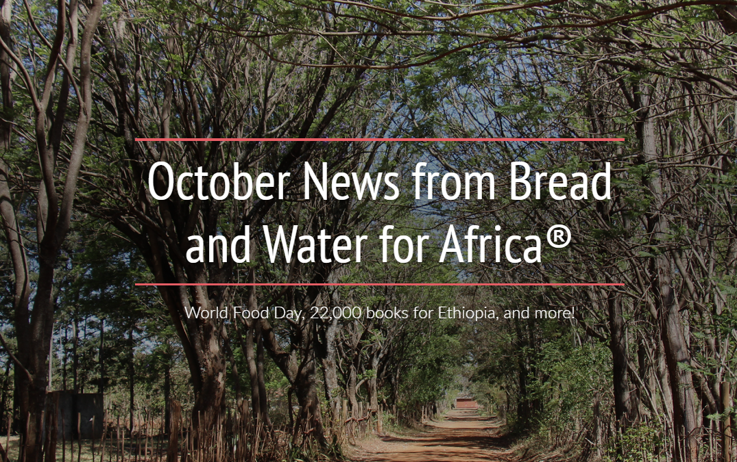 World Food Day, 22,000 books for Ethiopia, and more!